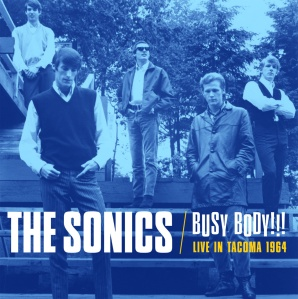 The Sonics Busy Body!Courtesy Norton Records